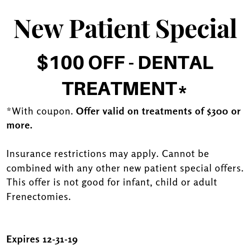 new patient special: $100 off dental treatment. call for details